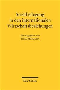 Streitbeilegung in Den Internationalen Wirtschaftsbeziehungen: Volkerrechtliche Einhegung Okonomischer Globalisierungsprozesse
