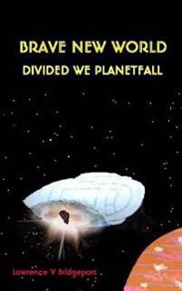Divided We Planetfall: Brave New World