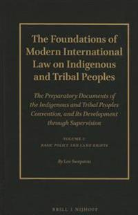 The Foundations of Modern International Law on Indigenous and Tribal Peoples: The Preparatory Documents of the Indigenous and Tribal Peoples Conventio