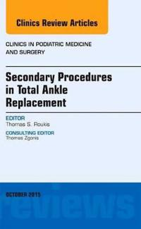 Secondary Procedures in Total Ankle Replacement