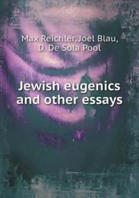 Jewish Eugenics and Other Essays