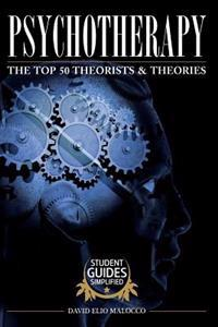 Psychotherapy: The Top 50 Theorists and Theories