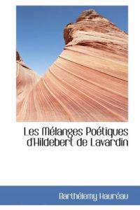 Les Melanges Poetiques D'Hildebert de Lavardin