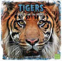 Tigers - built for the hunt