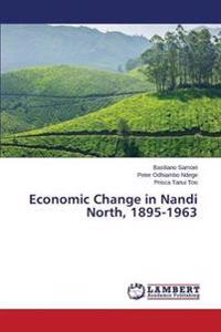Economic Change in Nandi North, 1895-1963