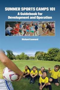 Summer Sports Camps 101: A Guidebook for Development and Operation