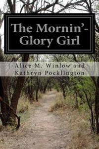 The Mornin'-Glory Girl