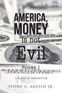 America, Money Is Not Evil Volume 1