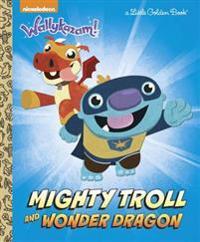 Mighty Troll and Wonder Dragon (Wallykazam!)