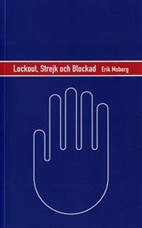 Lockout, strejk och blockad : en strategisk analys av konfliktvapnen på den svenska arbetsmarknaden
