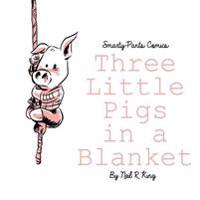 Three Little Pigs in a Blanket