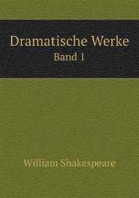 Dramatische Werke Band 1