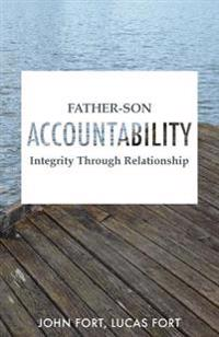 Father-Son Accountability: Integrity Through Relationship