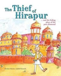 The Thief of Hirapur ...and the Hiding Place of the Pure Diamond