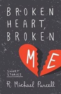 Broken Heart, Broken Me