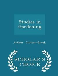 Studies in Gardening - Scholar's Choice Edition