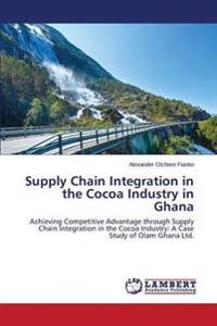 Supply Chain Integration in the Cocoa Industry in Ghana