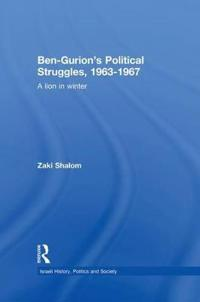 Ben-gurion's Political Struggles 1963-1967
