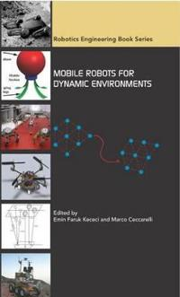 Mobile Robots for Dynamic Environments