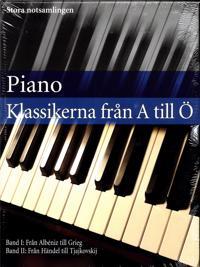 Piano klassikerna från A till Ö : stora notsamlingen