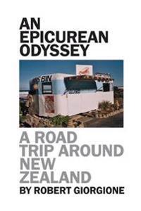An Epicurean Odyssey - A Road Trip Around New Zealand