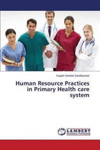 Human Resource Practices in Primary Health Care System
