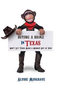 Buying a Home in Texas: Don't Let Them Make a Monkey Out of You!
