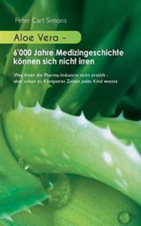 Aloe Vera - 6'000 Jahre Medizingeschichte können sich nicht irren