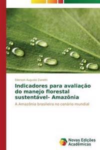 Indicadores Para Avaliacao Do Manejo Florestal Sustentavel- Amazonia