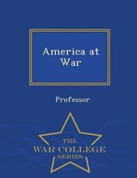 America at War - War College Series