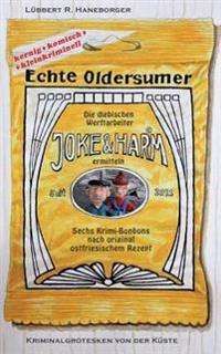 Echte Oldersumer. Die diebischen Werftarbeiter Joke & Harm ermitteln