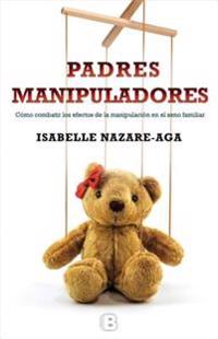 Padres Manipuladores / Manipulating Parents