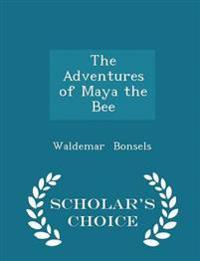 The Adventures of Maya the Bee - Scholar's Choice Edition