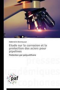 Etude Sur La Corrosion Et La Protection Des Aciers Pour Pipelines