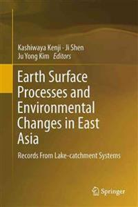 Earth Surface Processes and Environmental Changes in East Asia