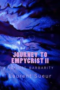 Journey to Empycrist II: Against Barbarity