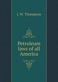 Petroleum Laws of All America