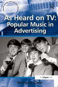 As Heard on TV: Popular Music in Advertising