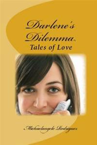 Darlene's Dilemma: Love Stories