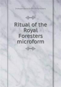 Ritual of the Royal Foresters Microform