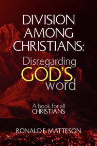 Division Among Christians: Disregarding God's Word