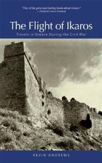 The Flight of Ikaros: Travels in Greece During the Civil War