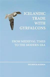 Icelandic Trade with Gyrfalcons: From Medieval Times to the Modern Era