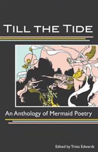 Till the Tide: An Anthology of Mermaid Poetry