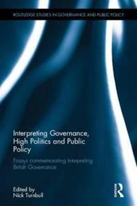 Interpreting Governance, High Politics, and Public Policy