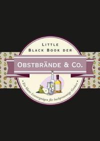 Little Black Book der Obstbrande & Co. - Ein Klares Lesevergnugen fur Hochprozentige Genusse