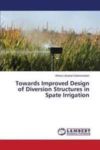 Towards Improved Design of Diversion Structures in Spate Irrigation