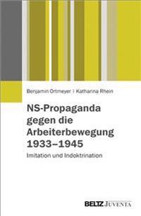 NS-Propaganda gegen die Arbeiterbewegung 1933-1945