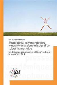 �tude de la Commande Des Mouvements Dynamiques D Un Robot Humanoide