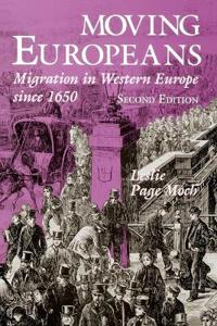 Moving Europeans: Migration in Western Europe Since 1650